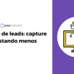 Capa de blog: Geração de leads: capture mais gastando menos